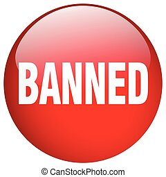 banned red round gel isolated push button