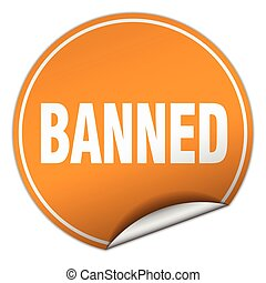 banned round orange sticker isolated on white