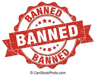 banned stamp. sign. seal