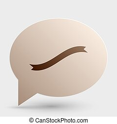 Banner ribbon sign. Brown gradient icon on bubble with shadow.