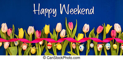 Banner With Colorful Tulip, Text Happy Weekend, Easter Egg