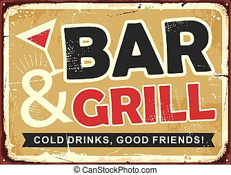 Bar and grill retro tin sign design. Cold drinks and good friends retro cafe bar poster. Vector image.