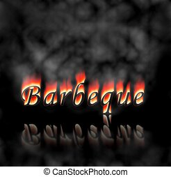 Barbeque Text On Fire - Barbeque text on fire, flames and...