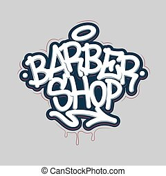 Barber shop. Tag Graffiti Style Label Lettering. Vector...