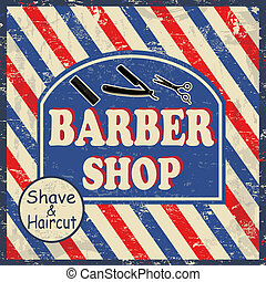 Barber shop vintage poster - Barber shop vintage grunge...