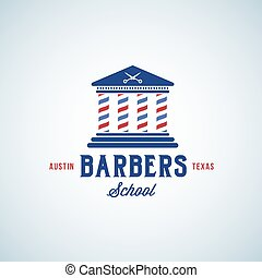 Barbers School Abstract Vector Sign, Emblem or Logo Template. Education Building with Columns out of Poles and Scissors on the Roof. Retro Typography.