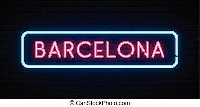 Barcelona neon sign. Bright light signboard. Vector banner.