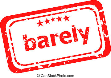 barely on red rubber stamp over a white background