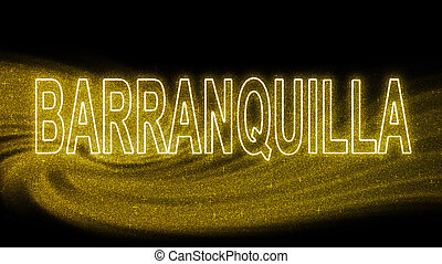 Barranquilla Gold glitter lettering, Barranquilla Tourism and travel, Creative typography text banner, on black background.