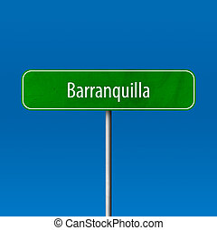 Barranquilla - town sign, place name sign