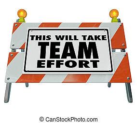 barrière, ceci, signe, volonté, barricade, prendre, effort équipe