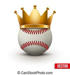 Baseball ball with royal crown. King of sport. Traditional...