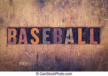 Baseball Concept Wooden Letterpress Type