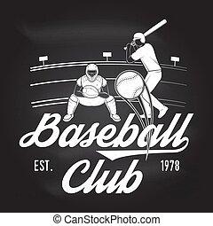 Baseball or softball club badge on the chalkboard. Vector illustration.