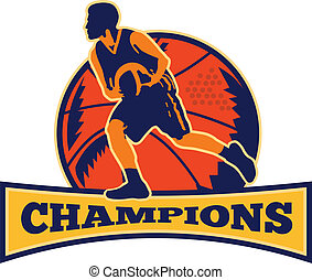Illustration of a basketball player dribbling ball on isolated white background and words champions.