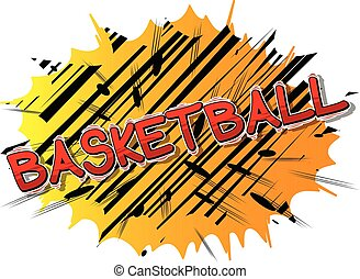 Basketball - Vector illustrated comic book style phrase.