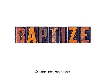 battezzare, concetto, tipo, isolato, letterpress