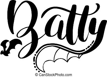 Batty lettering with bat. Vector illustration lettering for halloween sticker or print on shirt.