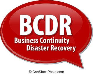 BCDR acronym word speech bubble illustration - word speech...