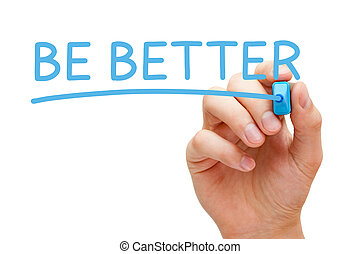 Be Better Blue Marker - Hand writing Be Better with blue...