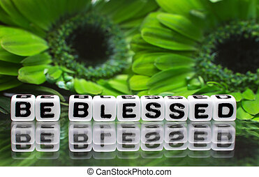 Be blessed text with green flowers - Green flowers and be...