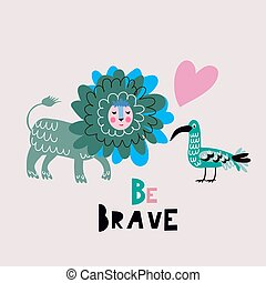 """Cute cartoon lion in scandinavian style. Text slogan """"Be brave"""". Use for t shirt template, surface design, fashion kids wear, baby shower. Vector doodle illustration for kids."""