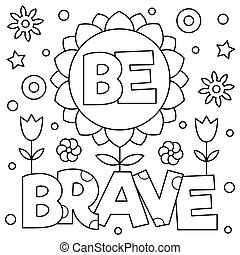 Be brave. Coloring page. Vector illustration. - Be brave....
