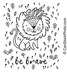 Be brave. Cute lion cartoon vector illustration in outline -...