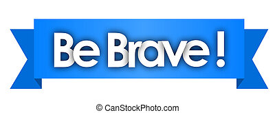 Be Brave in blue ribbon background