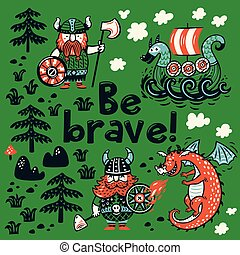 Be brave motivation card. Cute cartoon characters of vikings, dragon