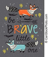 Be brave poster for children with foxes in cartoon style -...