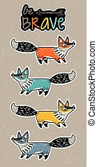 Be brave. Sticker set of foxes in cartoon style