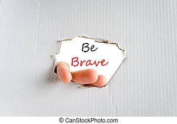Be brave Text Concept