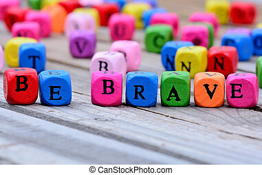 Be brave words on table