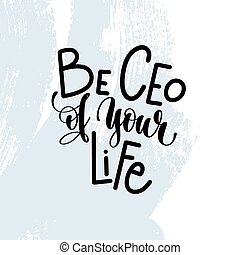 be ceo of your life - hand lettering inscription on blue brush