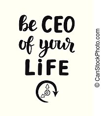 Be CEO of Your Life, motivational quote