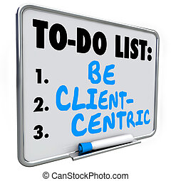 Be Client Centric Words To Do List Business Strategy Mission