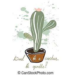 Be gentle - Conceptual image. Don't be a cactus, be gentle
