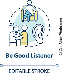 Be good listener concept icon. Friendship relationship advice. People psychological help. Best friend support idea thin line illustration. Vector isolated outline RGB color drawing. Editable stroke