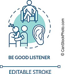 Be good listener concept icon. Friendship relationship advice. People psychological help. Friend support idea thin line illustration. Vector isolated outline RGB color drawing. Editable stroke