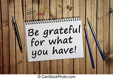 Be grateful for what you have written on notebook
