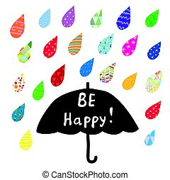 Be happy card with umbrella and color rain