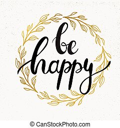 Be happy handwritten calligraphy vector illustration, Black...