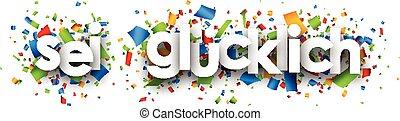 Be happy paper banner. - Be happy paper banner with color...