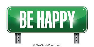 be happy sign illustration design