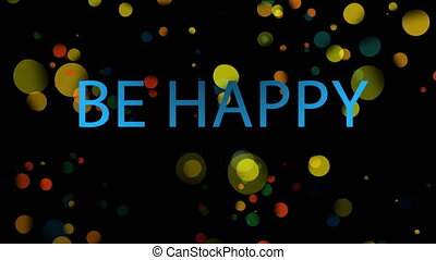 Be happy text against black background - Digitally generated...