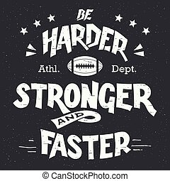 Be harder stronger and faster hand-lettering - Be harder...