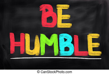 Be Humble Concept