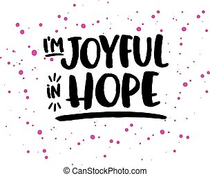 Be Joyful in Hope Bible Scripture Design Art Printable - Black Hand Lettering style brush script letters with design Accents, pink ink splatters and underline on white background