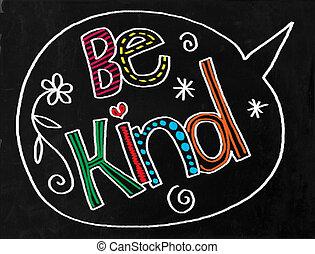 Be Kind Chalkboard Text - A digitally created chalkboard...